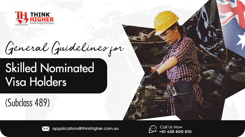 General Guidelines for Skilled Nominated visa (subclass 489) holders