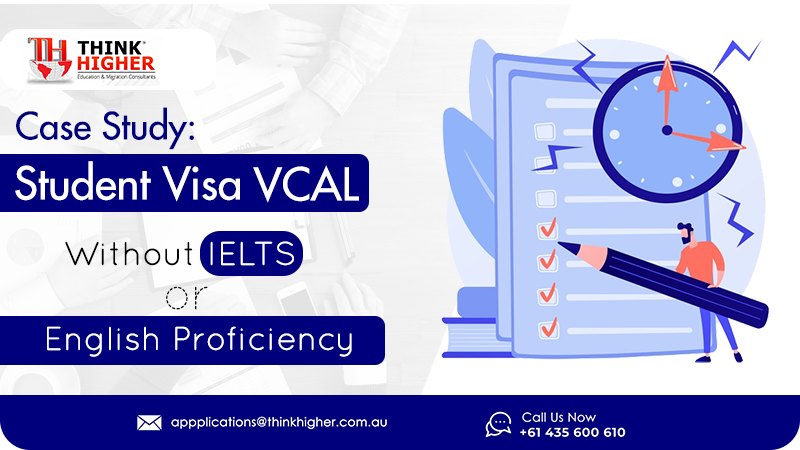 Case Study: Student Visa – VCAL – Without IELTS or English Proficiency