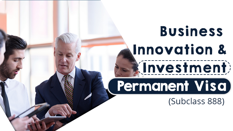 Business Innovation & Investment (Permanent) Subclass 888 Visa