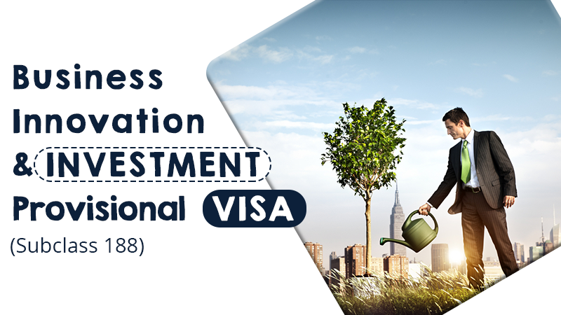 Business Innovation and Investment (Provisional) Subclass 188 Visa